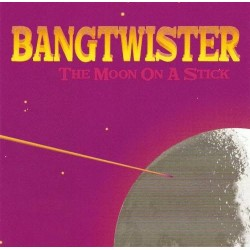 BANGTWISTER. The Moon and the stick CD