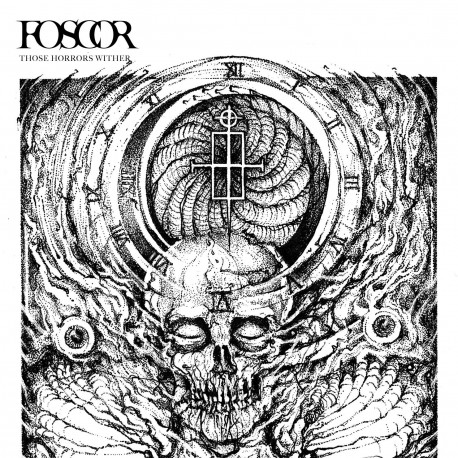 FOSCOR. Those Horrors Wither LP (Blanco) w/poster