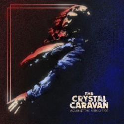 CRYSTAL CARAVAN. Against The Rising Tide CD