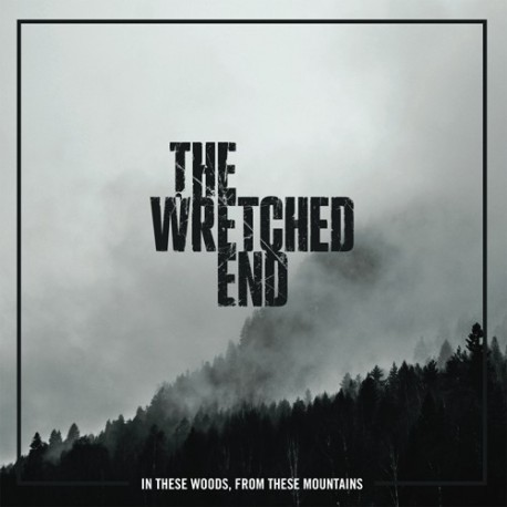 THE WRETCHED END. From These Woods, In These Mountains LP (Black)