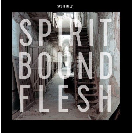 SCOTT KELLY. Spirit Bound Flesh LP
