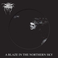DARKTHRONE. A Blaze In The Norhern Sky. PICTURE DISC