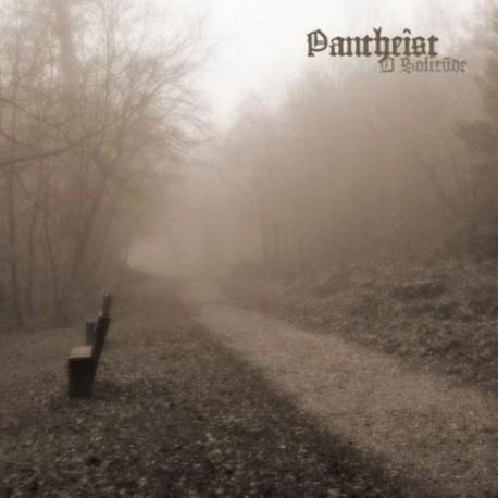 PANTHEIST. O Solitude. CD