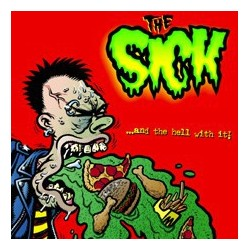 SICK, THE. ...and The Hell With It