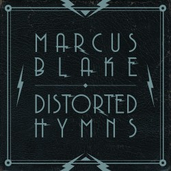 MARCUS BLAKE. Distorted Hymns LP