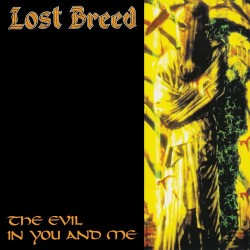 LOST BREED. The Evil in You and Me CD