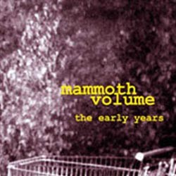 MAMMOTH VOLUME. Early Years CD