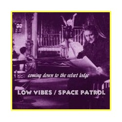 LOW VIBES/SPACE PATROL. Split CD