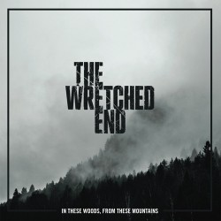 THE WRETCHED END. In These Woods, From These Mountains LP (clear)
