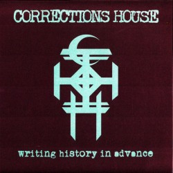 CORRECTIONS HOUSE. Writing History In Advance 2LP