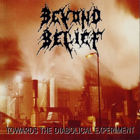 BEYOND BELIEF. Towards The Diabolical Experiment. CD Dig.