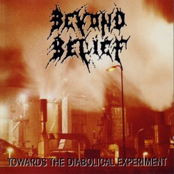 BEYOND BELIEF. Towards The Diabolical Experiment. LP