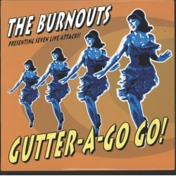 """THE BURNOUTS. Gutter-A-Go-Go! (10"""" Clear EP)"""