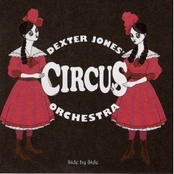 DEXTER JONES CIRCUS ORCHESTRA. Side By Side