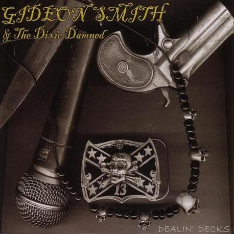 GIDEON SMITH & THE DIXIE DAMNED. Dealin´Decks