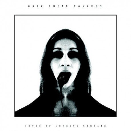 GNAW THEIR TONGUES. Abyss Of Longing Throats. CD Digi