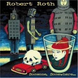 ROTH, ROBERT. Someone, Somewhere CD
