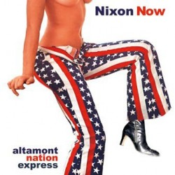 NIXON NOW. Altamont Nation Express CD