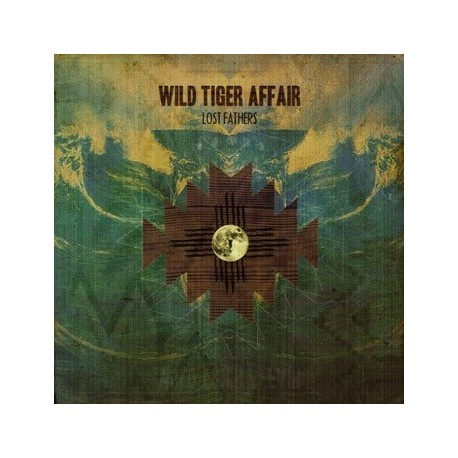 WILD TIGER AFFAIR Lost Fathers (Digipack)