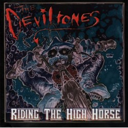 DEVILTONES, THE Riding The High Horse (CD)