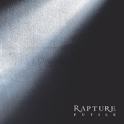 RAPTURE. Futile. CD Digisleeve