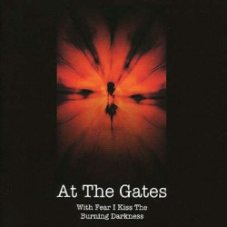 AT THE GATES. With Fear I Kiss The Burning Darkness. LP