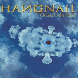 HANGNAIL. Clouds In The Head CD