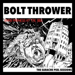 BOLT THROWER. The Earache Peel Sessions. LP