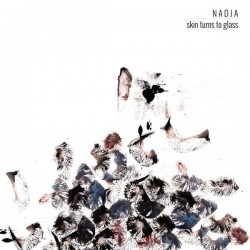 NADJA. Skin Turns To Glass. 2LP