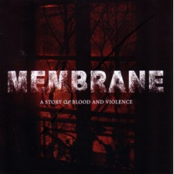 MEMBRANE. A story of blood and violence CD