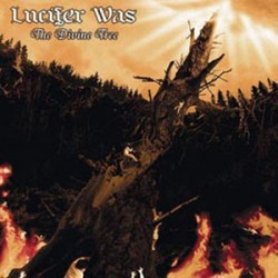 LUCIFER WAS. The divine tree CD