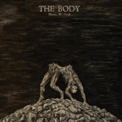 THE BODY. Master, We Perish 12""