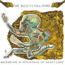 THE BODY & FULL OF HELL. Ascending a Mountain of Heavy Light LP