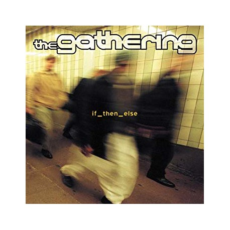 The Gathering. If Then Else CD