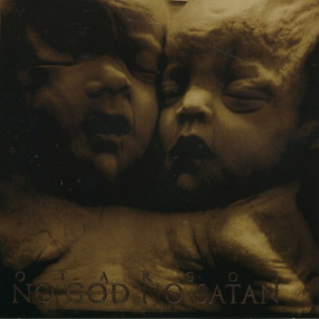 OTARGOS. No God No Satan CD