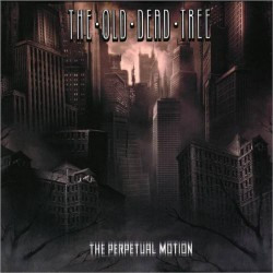 THE OLD DEAD TREE. The Perpetual Motion CD Digibook