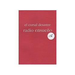 CORSAL DESASTRE, EL. Radio Ensueño (cdbook)