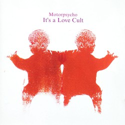 MOTORPSYCHO. It' A Love Cult 2LP