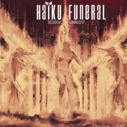 Haiku Funeral. Decadent Luminosity 2CD Digipack
