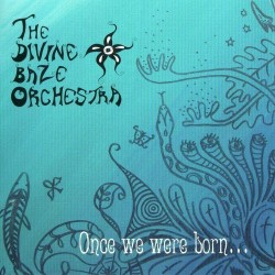 DIVINE BAZE ORCHESTRA. Once We Were Born... CD