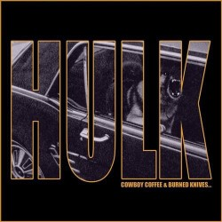 HULK. Cowboy Coffee and Burned Knives CD Dig