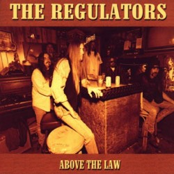 REGULATORS, THE. Above the Law CD