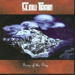 SLOW TRAIN. Song of the Day CD