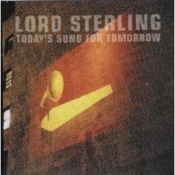 LORD STERLING. Today's Song for Tomorrow